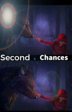 Second Chances  by MeXAgainstXTheXWorld