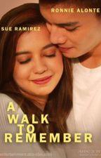 A Walk To Remember (SueNie) by BabaengFeelingera