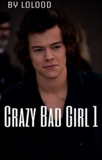 Crazy Bad Girl