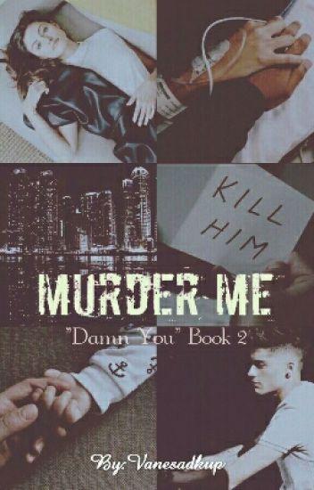 Murder Me (Z.M.)