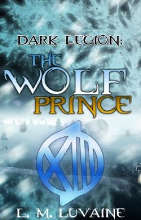 Dark Legion: The Wolf Prince [on hold] by LMLuvaine