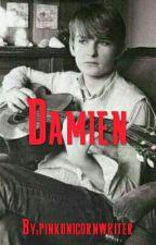 Damien  by pinkunicornwriter