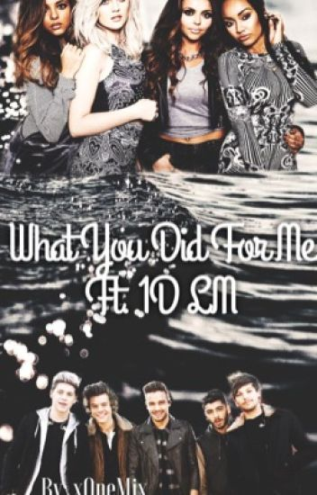 What You Did For Me Ft. 1D LM