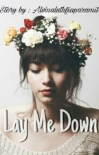 Lay Me Down by AlvinaLuthfiaParamit