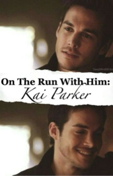 On The Run With Him: Kai Parker [EDITING]