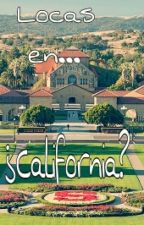 Locas En ¿California? [Pausado] by ValentinaF062