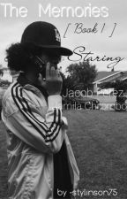 The Memories [ Book 1 ] // jacob perez. by -stylinson75