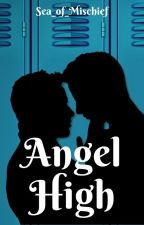 Angel High {A Destiel, Sabriel and Michifer HS AU} by Sea_of_Mischief