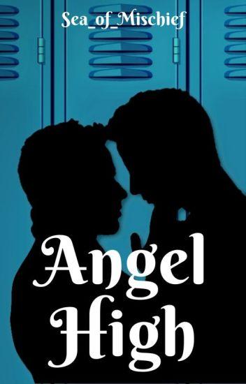 Angel High {A Destiel, Sabriel and Michifer HS AU}