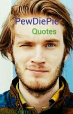 PewDiePie Quotes by Ambermc1