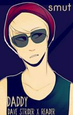 Daddy Dave Strider x Reader by Fanfiction_Chan