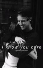 I know you care ; Cameron Dallas  by fixmeayoutubers