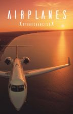 Airplanes by XxtakechancesxX