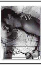 Mon Cancéreux [En PAUSE] by griezmann-