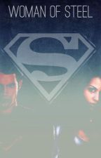 Woman of Steel {Man of Steel Fanfiction} (ON HOLD) by Astariana