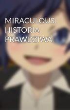 MIRACULOUS: HISTORIA PRAWDZIWA by Tentochu_wiki