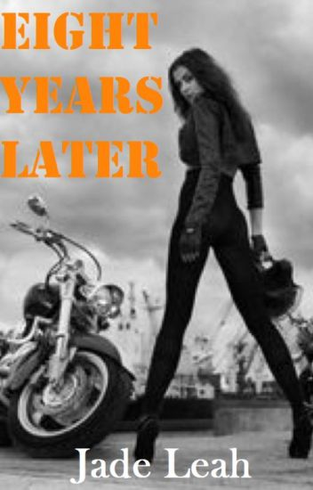 Eight Years Later (Book one of The Knights Of Hell) #Wattys2016