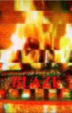 Blaze by ARMY_Bombed