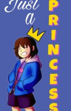 Just a princess |Sans X Frisk| by superdupergiseliux