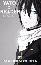 Yato x Reader Lemon~One Shot by cinnamonfics__