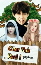 Citer Nak Real ! by Blank_Tae21