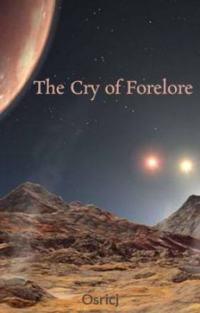 The Cry of Forelore by Osricj