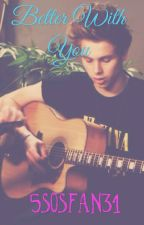 Better With You // l.r.h by 5sosfan31