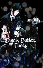 Black Butler Facts by TCA_fanfic