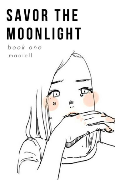Savour The Moonlight (Cell Phone Novel)