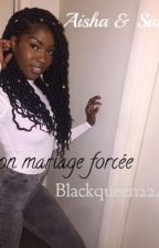 Une Renoi Mariée De Force A Un REBEU  by Blackqueen224