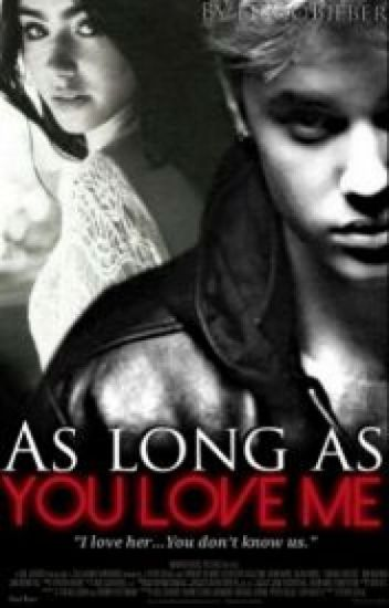 As Long As You Love Me (Justin Bieber & Tú)