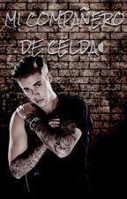 Mi compañero de celda (ADAPTADA) Terminada. by BiebersGirl63