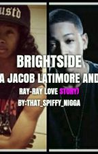 Brightside (a Jacob latimore and Ray-Ray love story) by That_Spiffy_Otaku