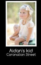 Aidan's Kid ~ Coronation Street by abbieeh16