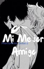 Mi Mejor Amigo (Yaoi/Gay) by rorii_1207