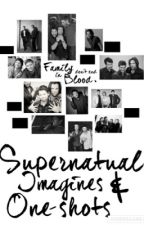 Supernatural Imagines and One-shots by Angel-Arrows
