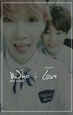 Who I Love 》Yoonmin (Hiatus) by Livck_