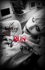 better RUN away †  by min_yunie
