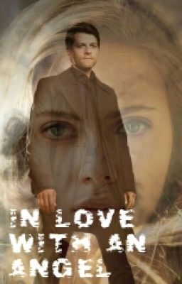 In Love With An Angel (Castiel Fanfic)