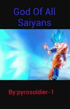 God Of All Saiyans by pyrosoldier-1