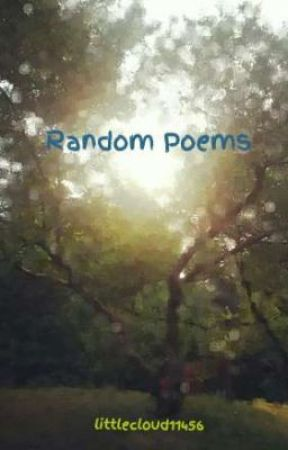 Random Poems and Lyrics by littlecloud11456