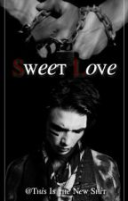 Sweet Love by This_Is_the_New_Shit
