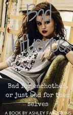 Bad Influence (Justlena/Jelena/Justin Bieber and Selena Gomez fanfic/love story) by AshFay101
