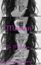 Maman, tu m'aimes ? by Pamichouwpam