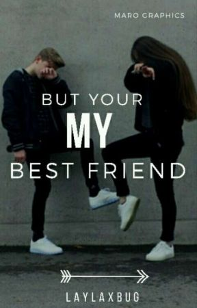 But Your My Best Friend by laylaxbug