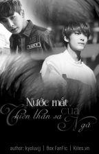 [Short fic |M ] Nước Mắt Của Thiên Thần Sa Ngã |2won (Monsta x) by LuciferTear