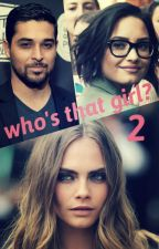 Who's that girl? 2 (Demi Lovato & Cara Delevingne)  by JustHayley