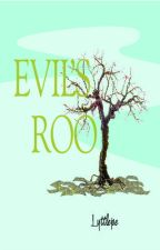 Evil's Root by lyttlejoe