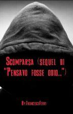 """Scomparsa (sequel di """"Pensavo fosse odio..."""") by FrancescoFerri"""
