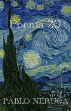 Poema 20 (Pablo Neruda) by alcax0fa